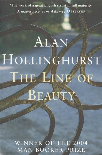 Hollinghurst A. The Line of Beauty the strangeness of beauty