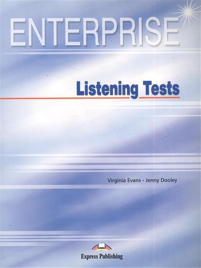 Evans V., Dooley J. Enterprise Listening Tests. Photocopiable Material dooley j evans v enterprise 4 teacher s book intermediate