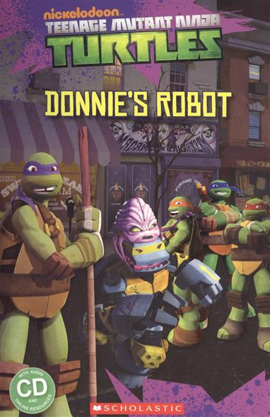 Silver S. (edit.) Teenage Mutant Ninja Turtles: Donnie's Robot.  Level 3 (+CD) mutant mass 6 8 киев