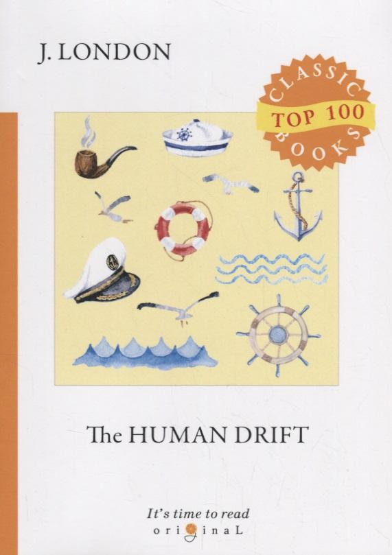 London J. The Human Drift