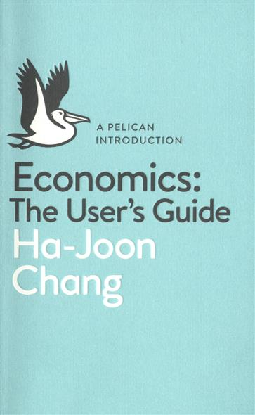Chang H.-J. Economics: Ther User`s Guide slv glassa round 155185