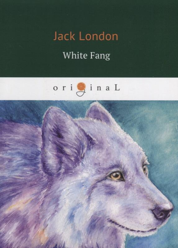 London J. White Fang (книга на английском языке) white fang