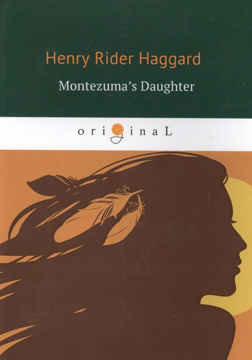 Haggard H. Montezuma's Daughter