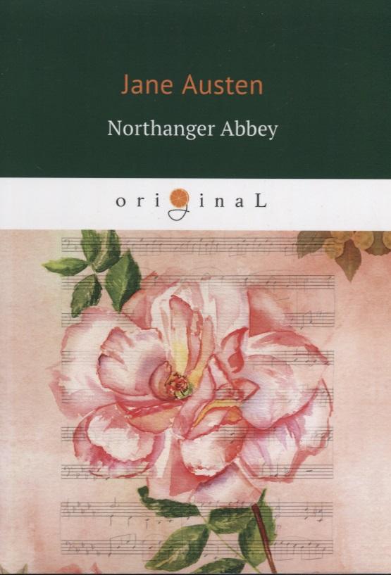 Austen J. Northanger Abbey (книга на английском языке) jane austen northanger abbey
