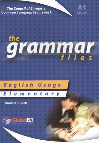 The Grammar Files. English Usage. Elementary. Level A1. Student's Book cobuild elementary english grammar