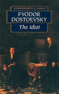 Dostoevsky F. Idiot dostoevsky fyodor mikhailovich the double