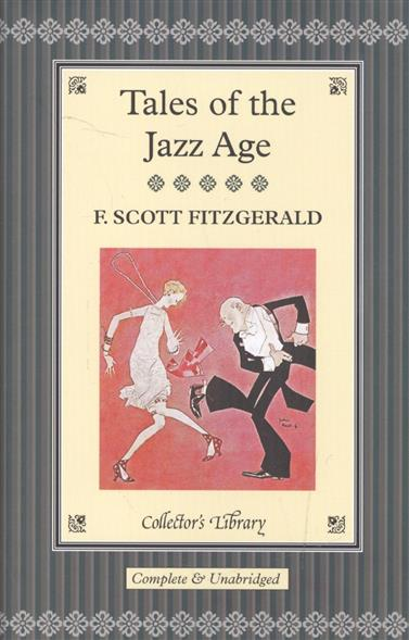 Fitzgerald S. Tales of the Jazz Age tales