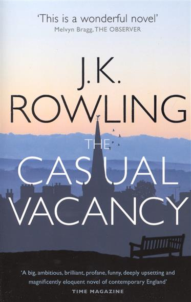 Rowling J. The Casual Vacancy the casual vacancy