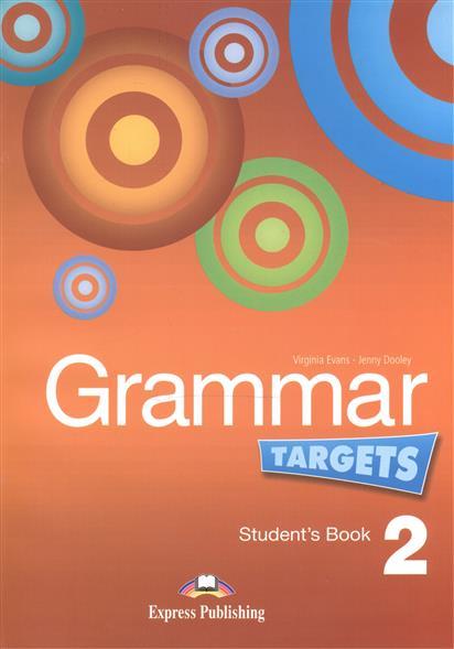 Evans V., Dooley J. Grammar Targets 2. Student's Book. Учебник dooley j evans v fun with english 2 primary pupil s book