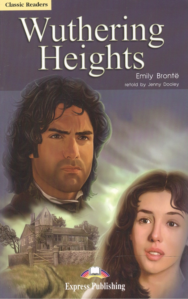 Bronte E. Wuthering Heights. Level 6. Книга для чтения bronte e wuthering heights