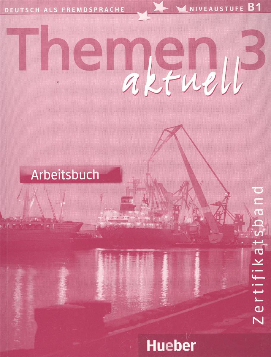 Bock H., Muller J. Themen aktuell 3 Zertifikatsband Arbeitsbuch (книга на немецком языке) themen aktuell 2 kursbuch arbeitsbuch lektion 6 10 cd rom