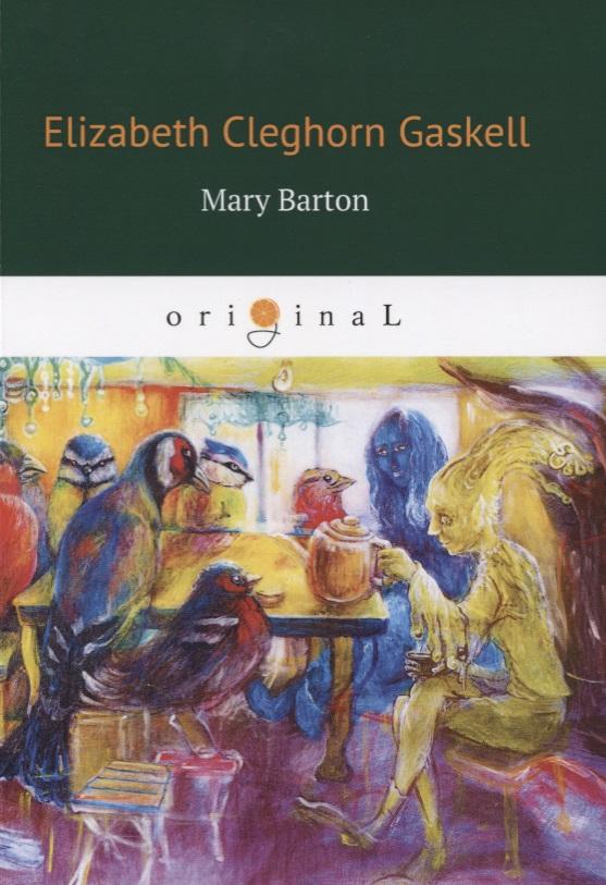 Gaskell E. Mary Barton gaskell e mary barton
