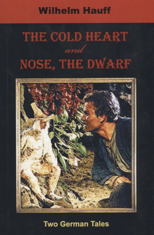 Hauff W. The Cold Heart. Nose, the Dwarf quilted heart omnibus the
