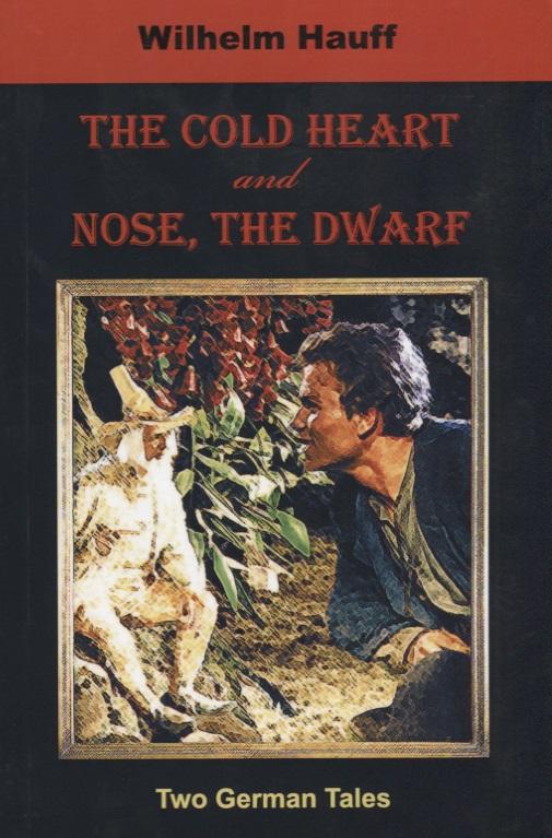 Hauff W. The Cold Heart. Nose, the Dwarf ISBN: 9781595691187