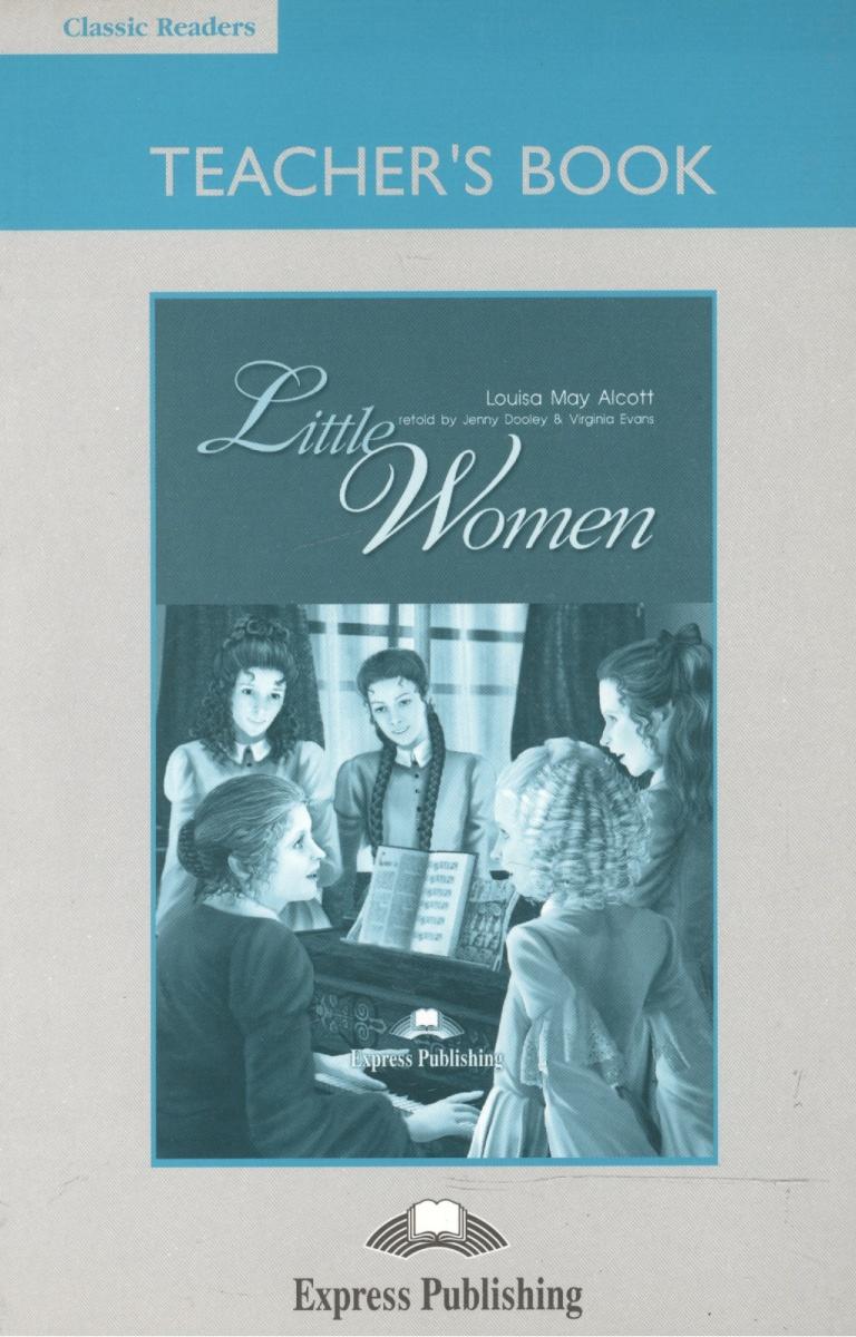 Alcott L. Little Women. Teacher's Book alcott louisa may rdr cd [lv 1] little women op