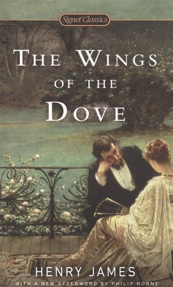 James H. The Wings of the Dove  the wings of the dove