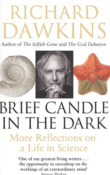 Dawkins R. Brief Candle in the Dark. My  Life in Science ware r in a dark dark wood