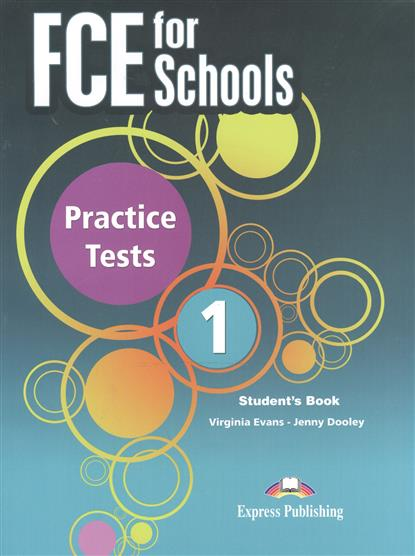 Dooley J., Evans V. FCE for Schools Practice Tests 1. Student's Book evans v obee b fce for schools practice tests 2 student s book