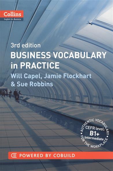 Capel W., Flochart J., Robbins S. Business Vocabulary in Practice: B1-B2 daniel robbins string theory for dummies