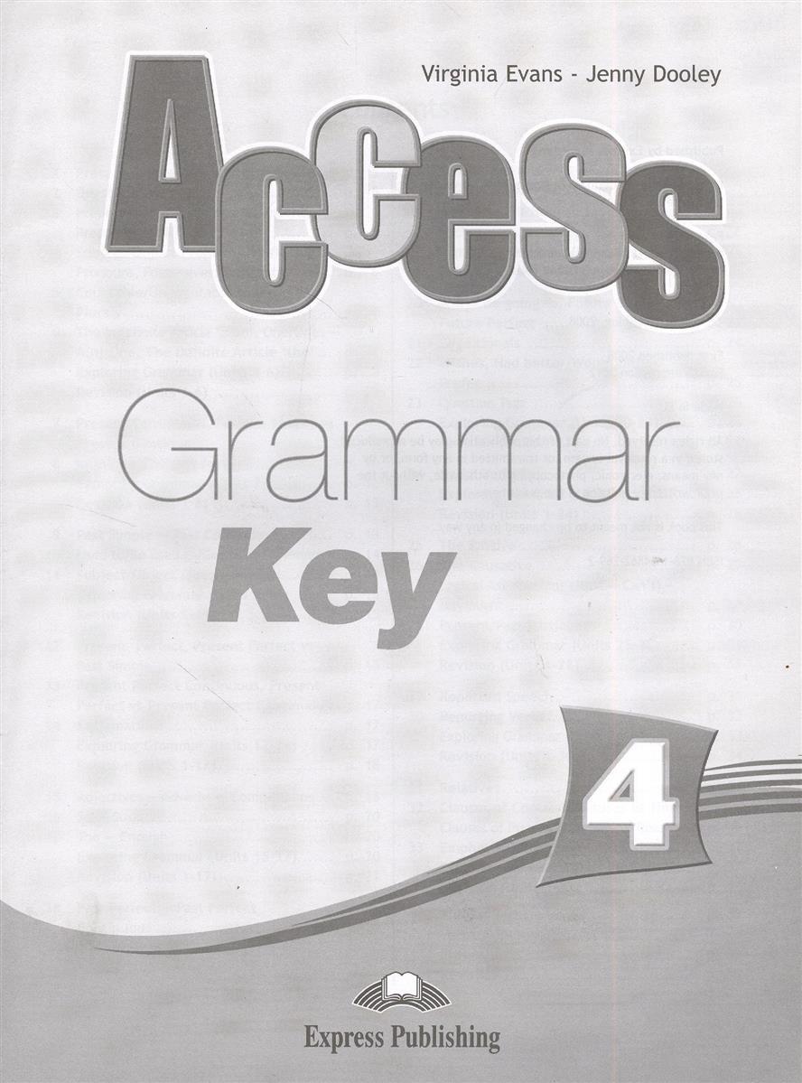 Evans V., Dooley J. Access 4. Grammar Key evans v dooley j grammar targets 2 key isbn 9781849748759