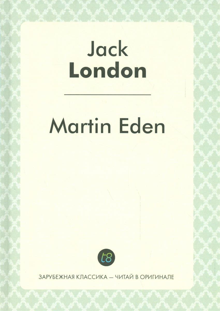 London J. Martin Eden ISBN: 9785519492508 martin eden