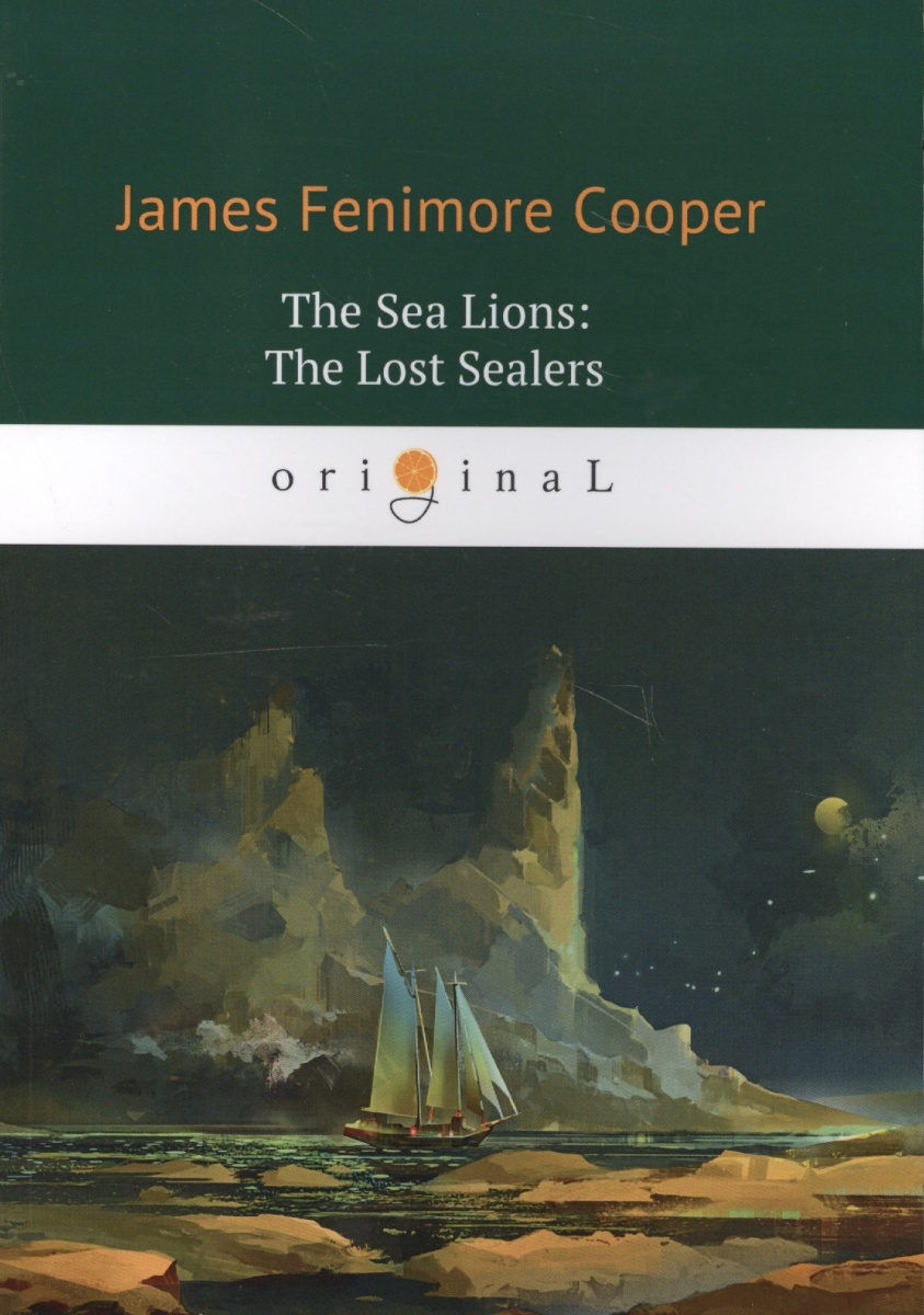 Cooper J. The Sea Lions: The Lost Sealers ISBN: 9785521066629