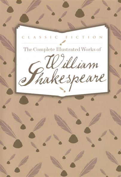 Shakespeare W. The Complete Illustrated Works of William Shakespeare the norton shakespeare histories