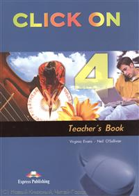 все цены на Evans V., O'Sullivan N. Click On 4. Teacher`s Book
