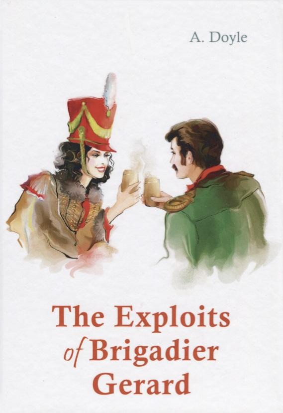 Doyle A. The Exploits of Brigadier Gerard ISBN: 9785521055548 jansson t exploits of moominpappa