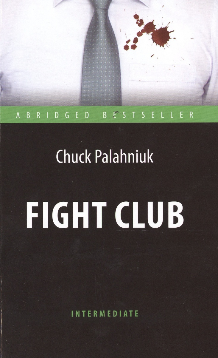 Palahniuk C. Fight Club = Бойцовский клуб harris c club dead isbn 9780575089402