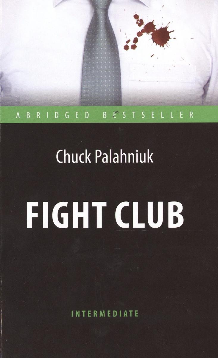 Palahniuk C. Fight Club = Бойцовский клуб palahniuk c fight club