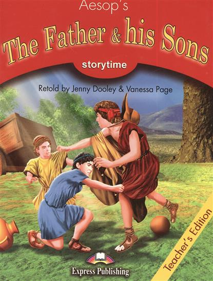 Aesop's The Father & his Sons. Teacher's Edition. Издание для учителя father and sons