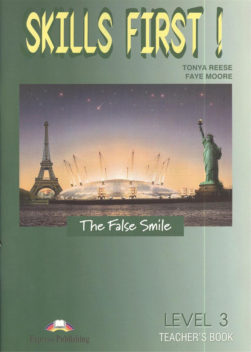 Reese T., Moore F. Skills First! The False Smile. Level 3 Teacher`s Book молочко barex milk developer 9