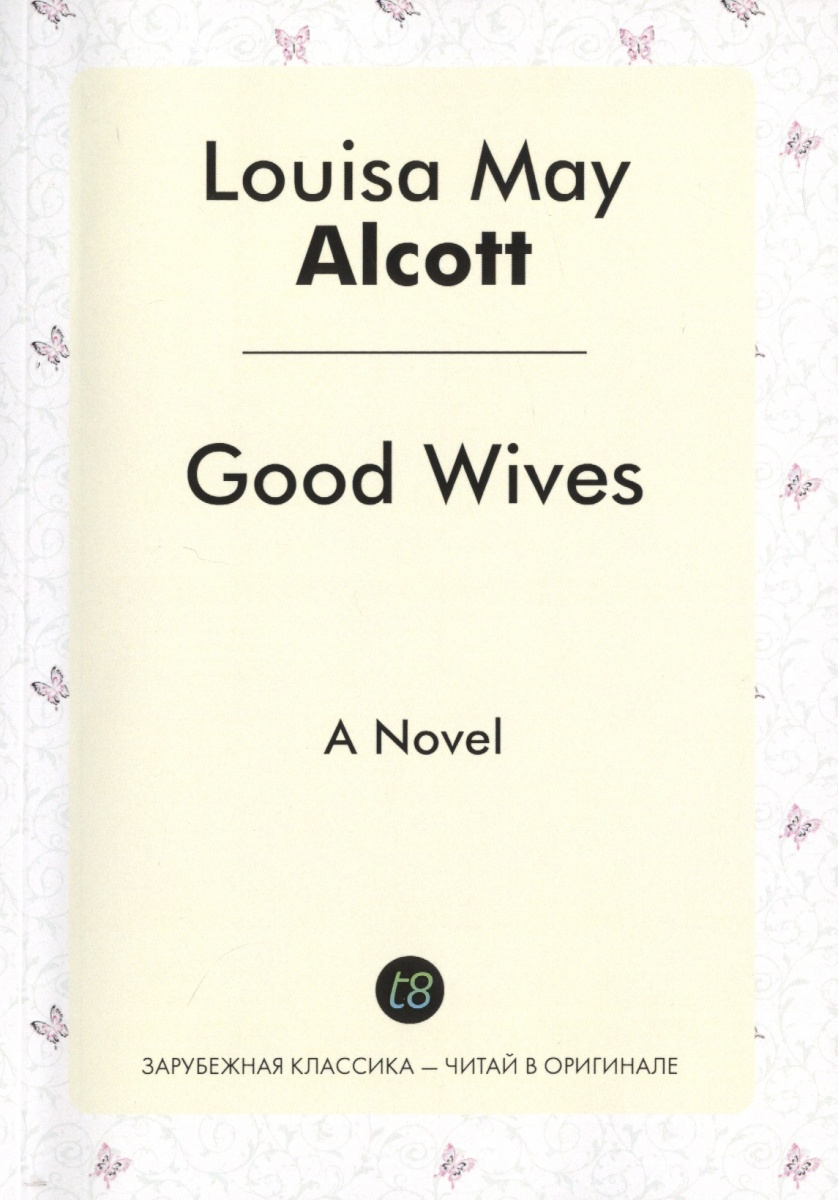 Alcott L. Good Wives alcott l good wives