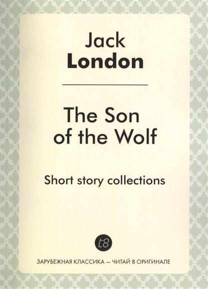 The Son of the Wolf. Short story collections