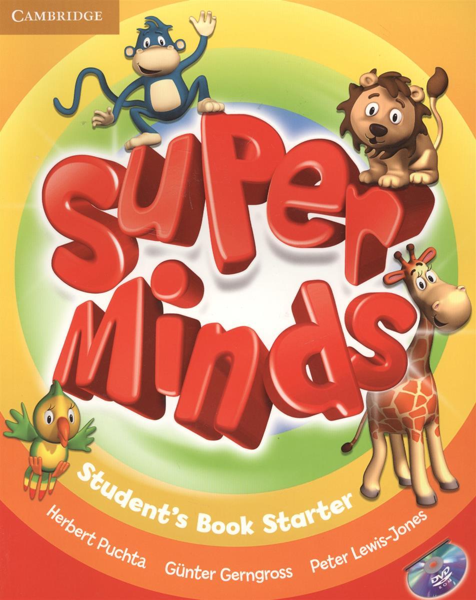 Gerngross G., Puchta H., Lewis-Jone P. Super Minds. Student's Book. Starter (+DVD) (книга на английском языке) puchta h gerngross g devitt m get on stage cd dvd