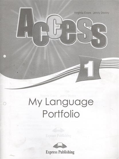 Evans V., Dooley J. Access 1. My Language Portfolio dooley j evans v fairyland 2 my junior language portfolio языковой портфель