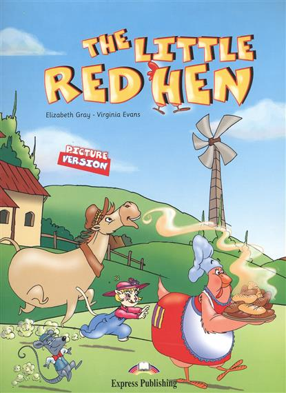 Gray E., Evans V. The Little Red Hen. Picture Version + Texts & Pictures gray e evans v welcome 2 pupil s book workbook