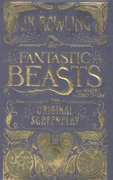 Rowling J.K. Fantastic Beasts and Where to Find Them: The Original Screenplay fantastic beasts and where to find them city skyli