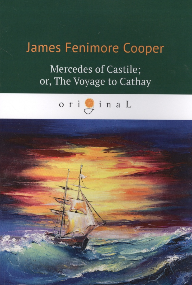 Cooper J. Mercedes of Castile, or The Voyage to Cathay трекинговые кроссовки columbia ym5152 2014