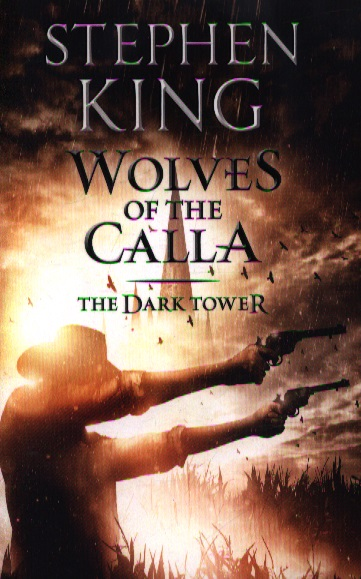 King S. Wolves of the Calla ISBN: 9781444723489 king s dark tower v the wolves of the calla new cover