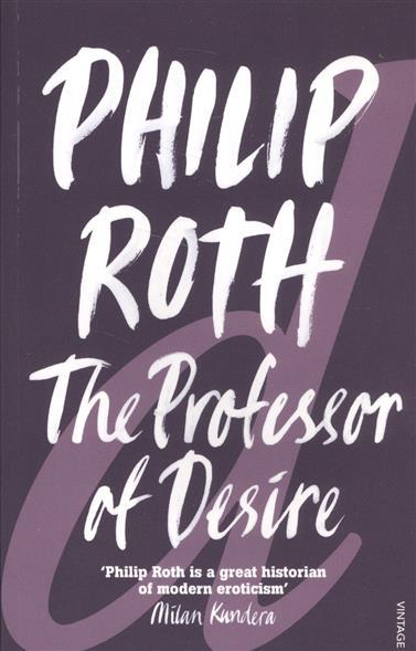 Roth Ph. The Professor of Desire the professor of desire