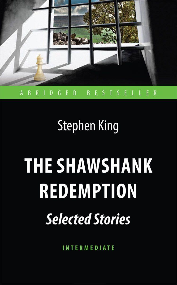 King S. The Shawshank Redemption. Selected Stories / Побег из Шоушенка. Книга на английском языке selected stories rei