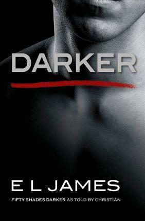 James E. Darker: Fifty Shades Darker as Told by Christian e l james cincuenta sombras de grey