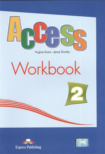 Evans V., Dooley J. Access 2. Workbook. Рабочая тетрадь evans v upstream c1 advanced workbook revised рабочая тетрадь