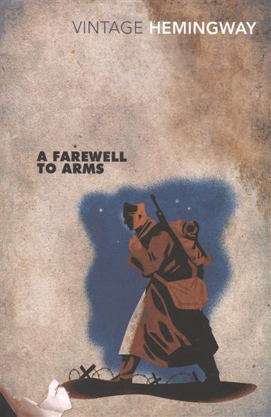 Hemingway E. A Farewell To Arms ISBN: 9780099273974 поздняя любовь