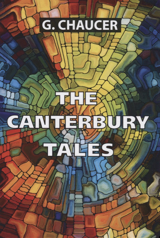 Chaucer G. The Canterbury Tales chaucer s language