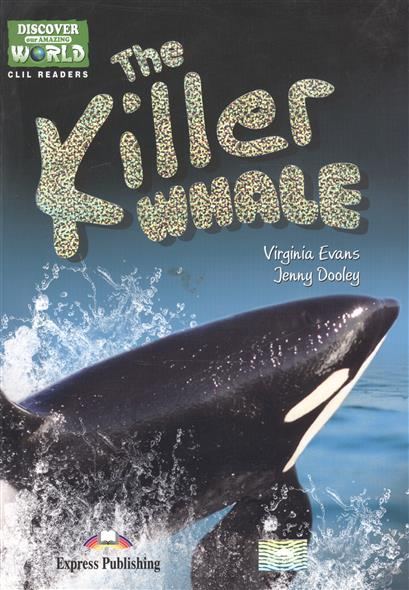 Evans V., Gray E. The Killer Whale. Level A1/A2. Книга для чтения игрушка ecx ruckus gray blue ecx00013t1