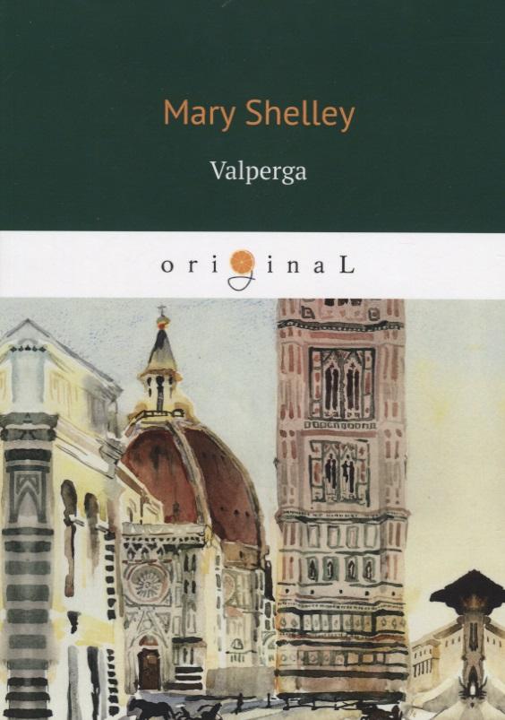 Shelley M. Valperga m shelley lodore