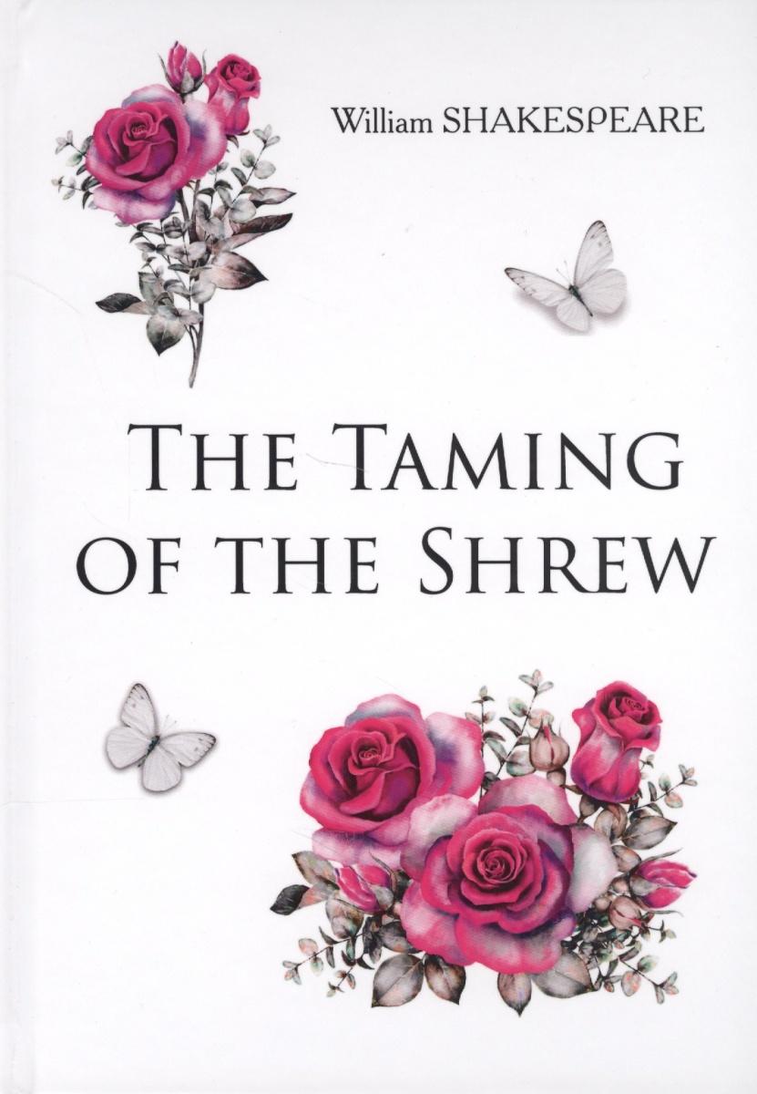 The Taming of the Shrew. Книга на английском языке